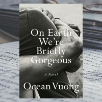 Jee reviews 'On Earth We're Briefly Gorgeous' by #OceanVuong @PenguinPress #PenguinPress #LGBT #epistolary #queerculture #pridemonth #AmericanAsianLiterature @DBookFestival #dbf2019