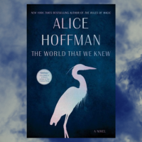 Jee reviews 'The World That We Knew' by Alice Hoffman @ahoffmanwriter @SimonSchuster #magicalrealism #holocaust #WW2 #adultfairytale
