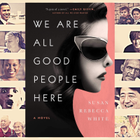 Jee reviews #WeAreAllGoodPeopleHere by Susan Rebecca White, who was recently at @ReadItAgain to talk about her book! @atriabooks #HistoricalFiction #civilrights #politicalfiction #racism #lgbtq #friendship #socialjustice