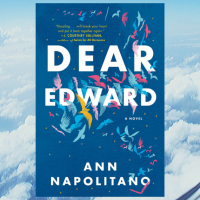 Jee reviews a story of loss and survival, hope and humanity:  #DearEdward by Ann Napolitano #NetGalley #eARC @RandomHouse #TheDialPress #literaryfiction #womenfiction