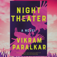 Jee reviews a haunting, otherworldly and intriguing novel, #NightTheater by @VikramParalkar @CatapultStory #NetGalley #eARC #magicalrealism