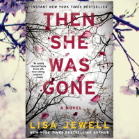 Another page-turner by Lisa Jewell! Jee reviews 'Then She Was Gone' by @lisajewelluk @AtriaBooks    #SPOILERFREE #bookreview #suspense #ThenSheWasGone #thriller #psychologicalthriller #pageturner